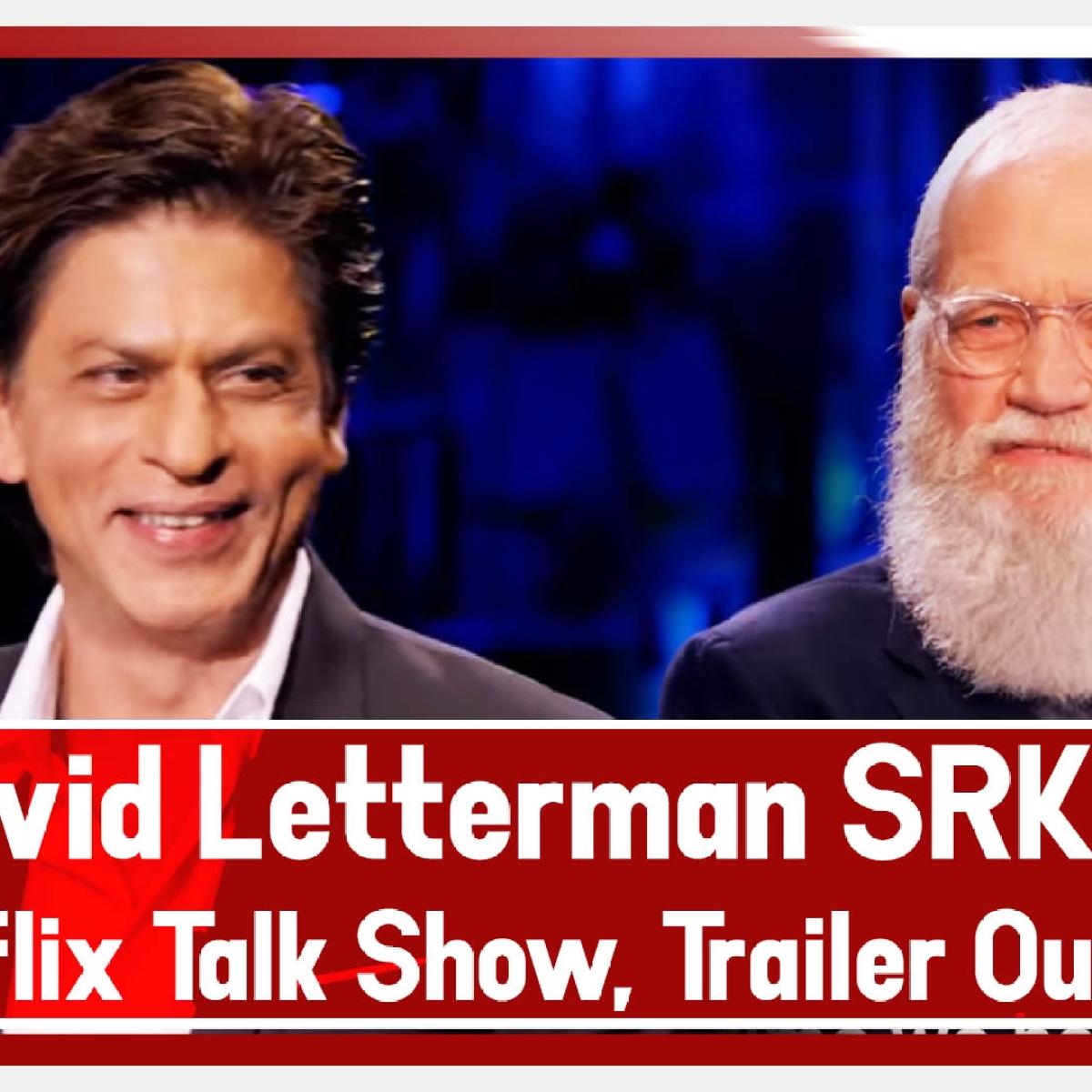 David Letterman ft. Shah Rukh Khan On Netflix Talk Show, Trailer Out