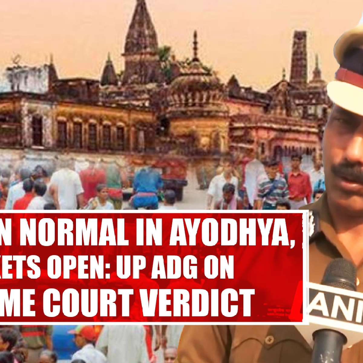 Situation Normal In Ayodhya, Markets Open UP ADG On Supreme Court Verdict