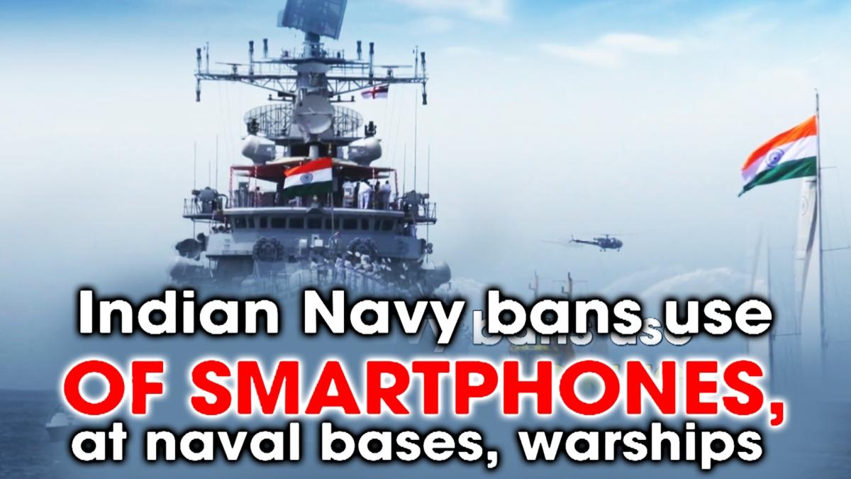 Indian Navy bans use of smartphones, social media at naval bases, warships