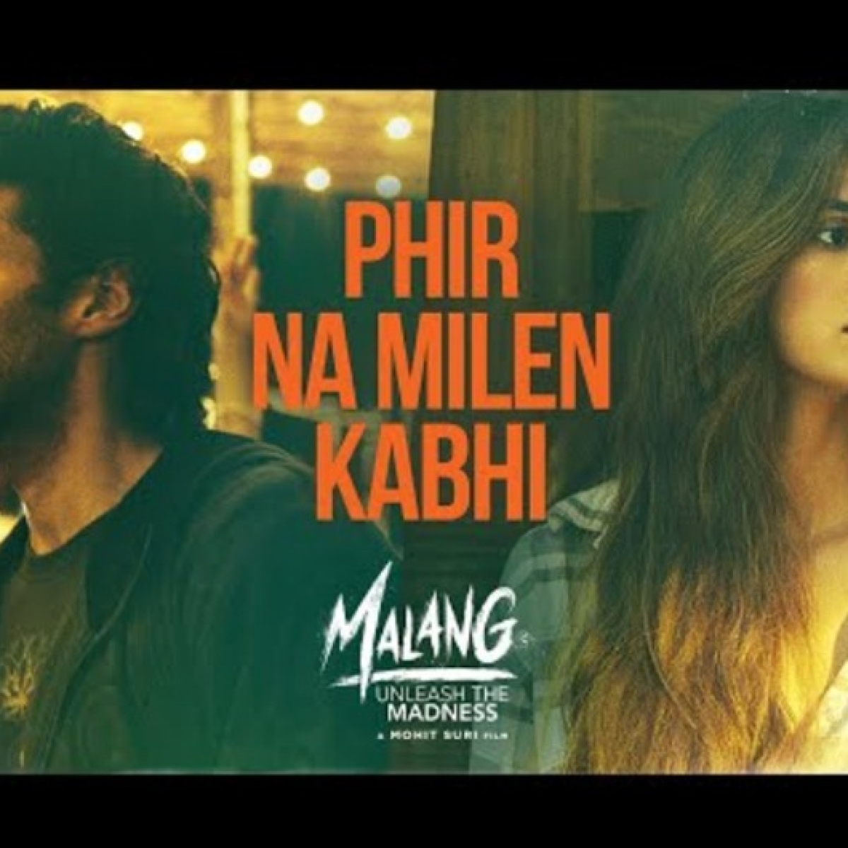 Makers release soulful song 'Phir Na Milen Kabhi' from 'Malang'