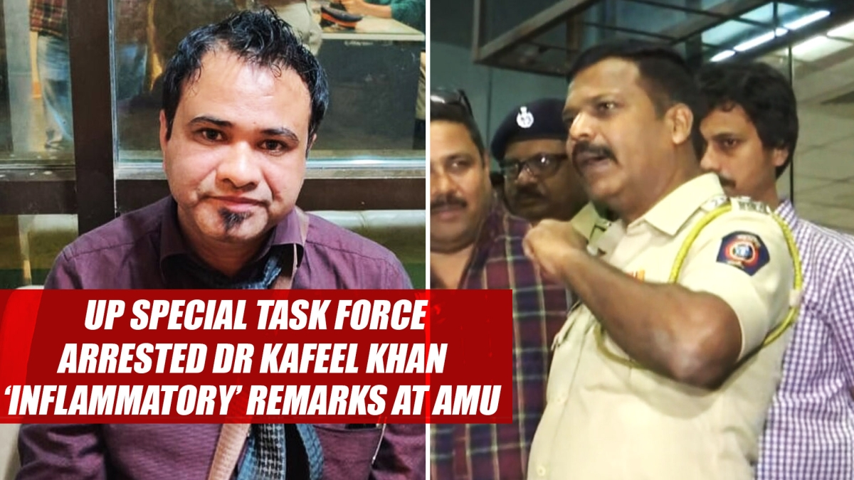 UP Special Task Force arrested Dr Kafeel Khan in Mumbai for 'inflammatory' remarks at AMU