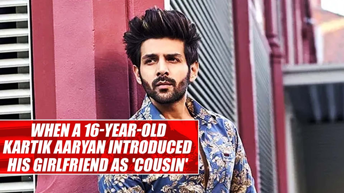 When a 16-year-old Kartik Aaryan introduced his girlfriend as 'cousin'
