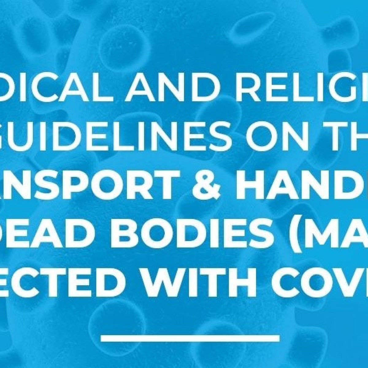 Coronavirus Updates in India: Centre issues guidelines for management of dead bodies infected with COVID-19
