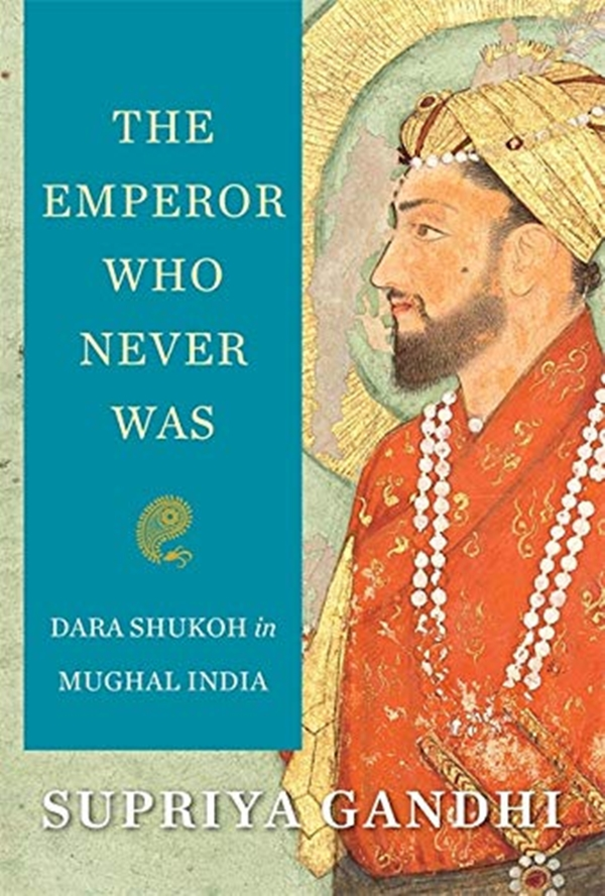 Book Review: Dara Shukoh's sad story