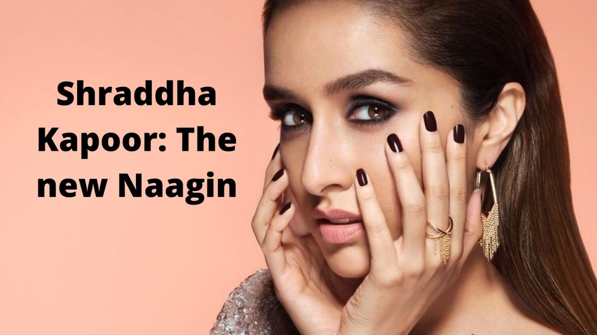 Shraddha Kapoor is the new 'Naagin'!