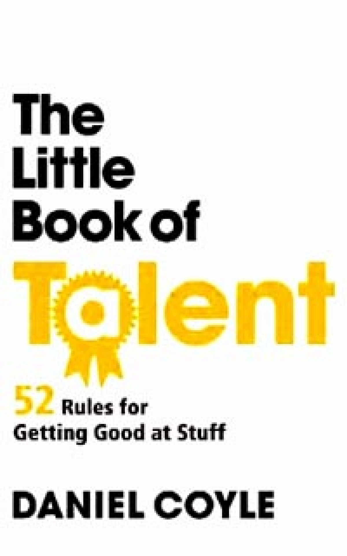 The Little Book of Talent<br />Author: Daniel Coyle<br />Publisher: Random House Books<br />Price: ` 399