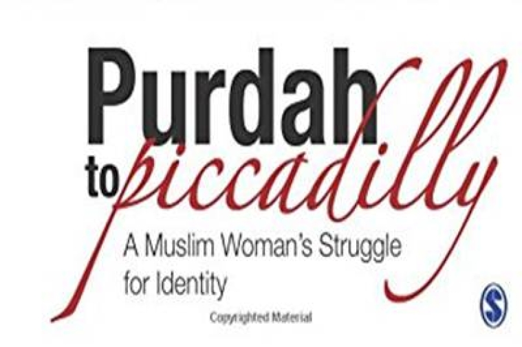 Book review: Purdah to Piccadilly –A muslim woman's struggle for identity
