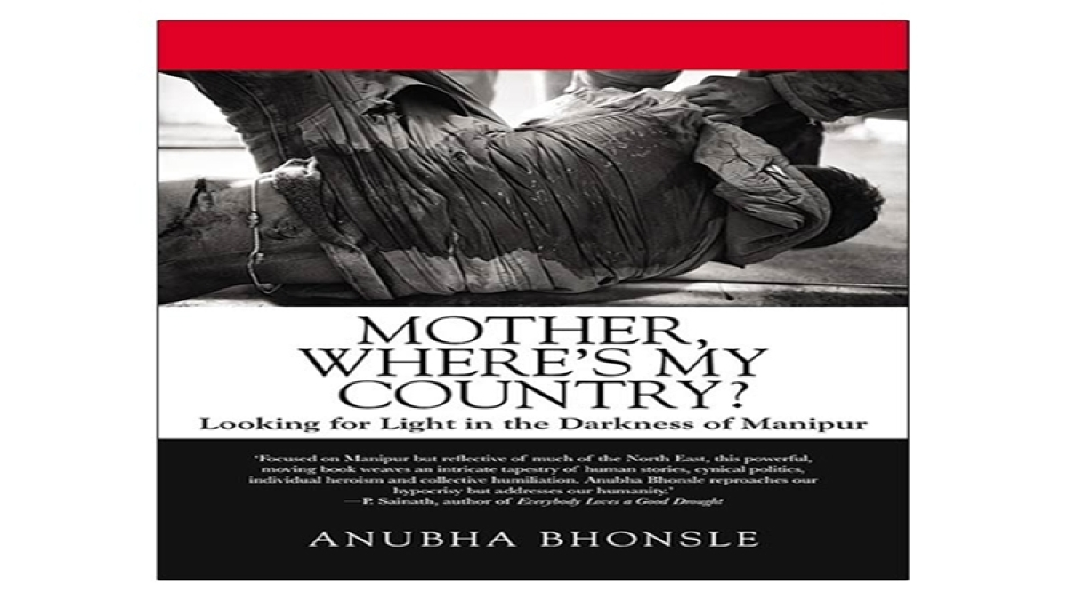 Mother Where's my Country? Looking for Light in the Darkness of Manipur: Review