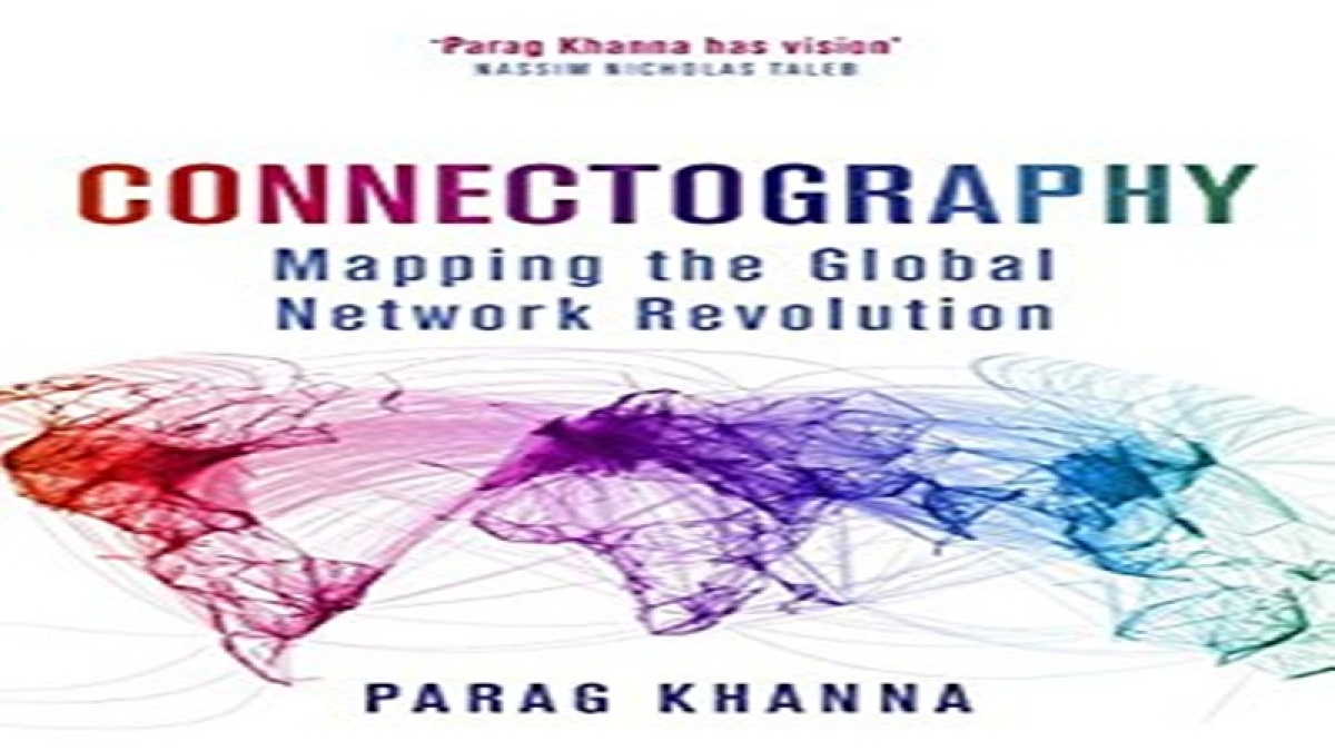 Connectography: Mapping the Future of Global Civilization: Politics & Current Affairs- Review