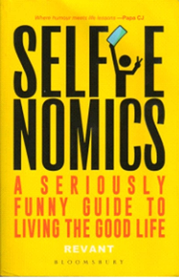 Selfienomics: A Seriously Funny Guide to Living the Good Life- Review