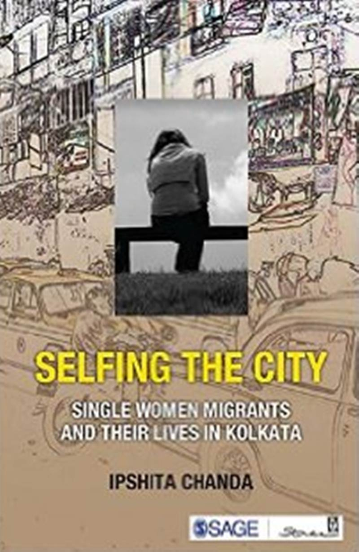 Selfing the City: Single Women Migrants and Their Lives in Kolkata- Review