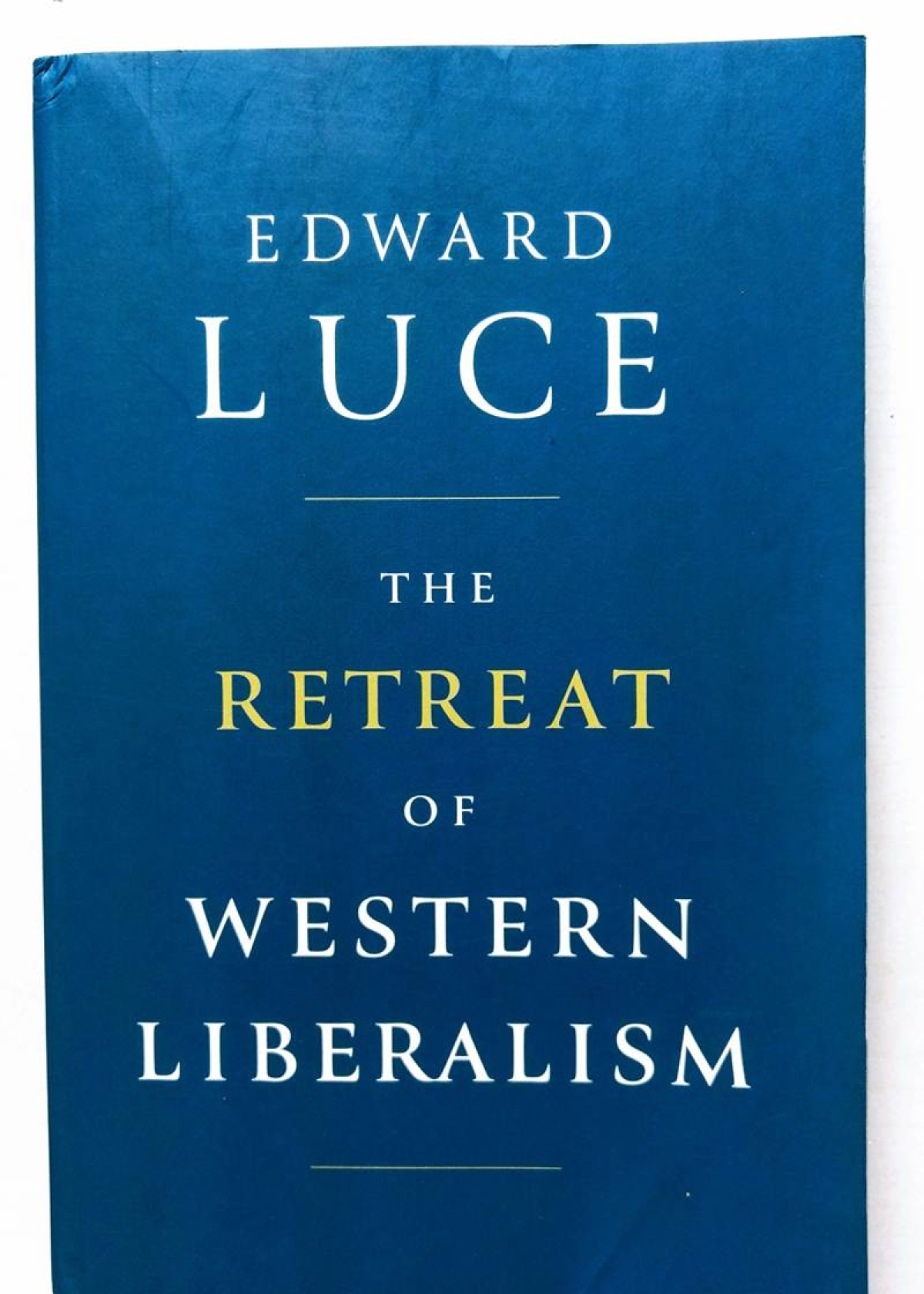 The Retreat of Western Liberalism; Review