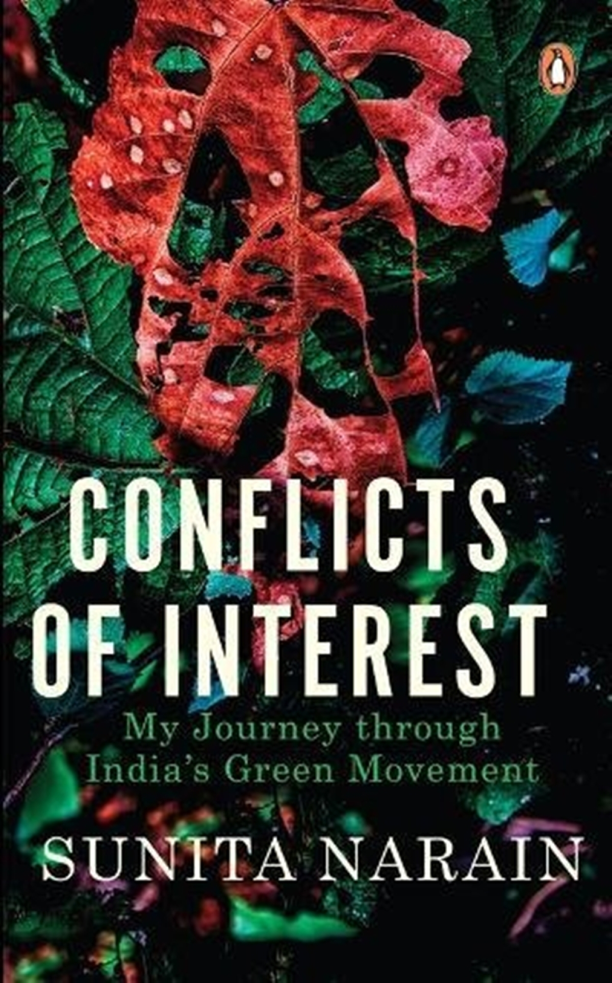Conflicts of Interest: My Journey through India's Green Movement by Sunita Narain- Review