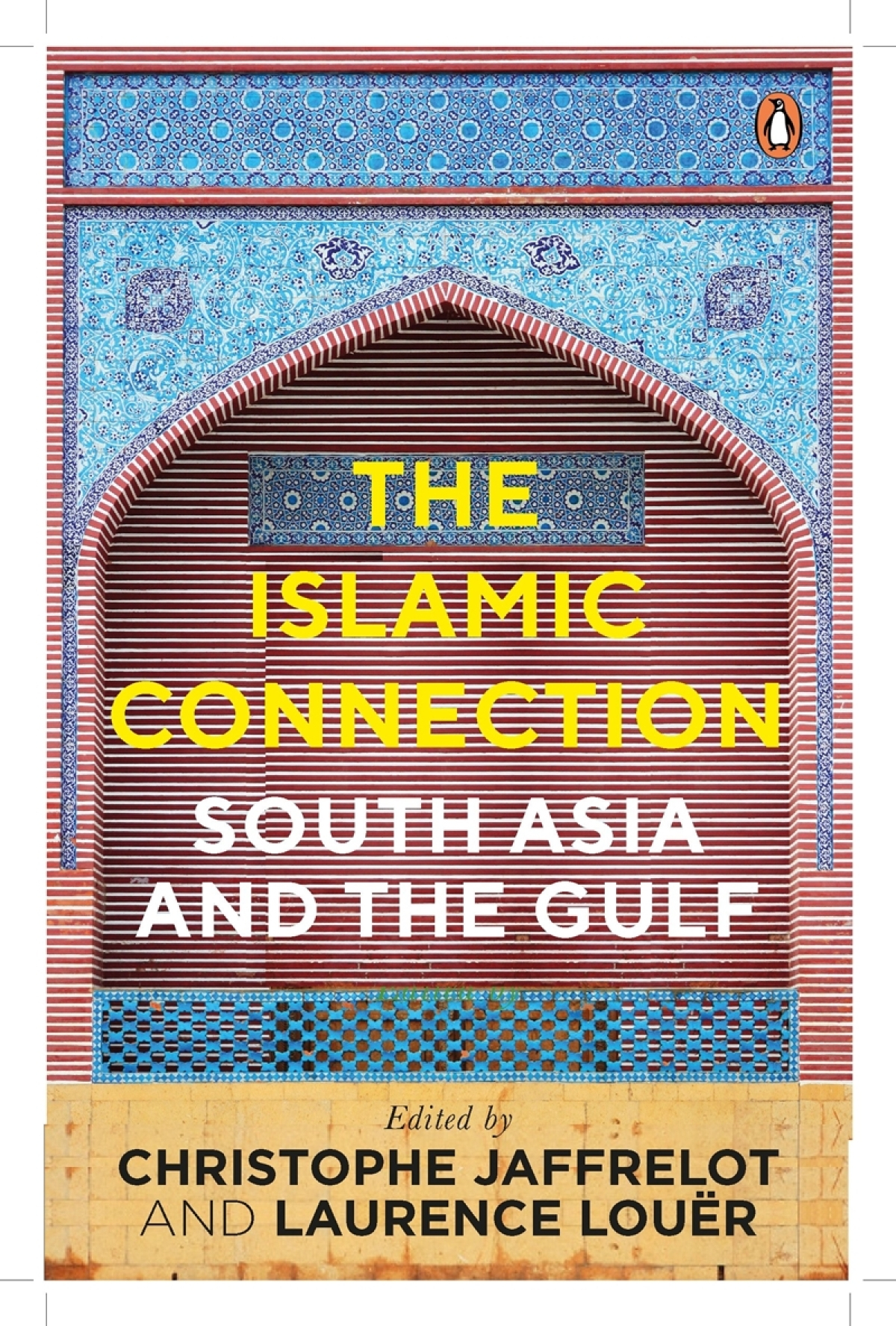 The Islamic Connection: South Asia and the Gulf by Christophe Jaffrelot and Laurence Louër- Review