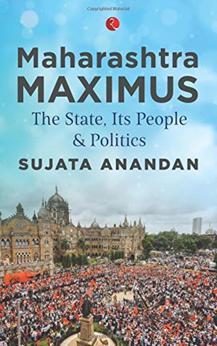 Maharashtra Maximus: The State, Its People and Politics by Sujata Anandan- Review