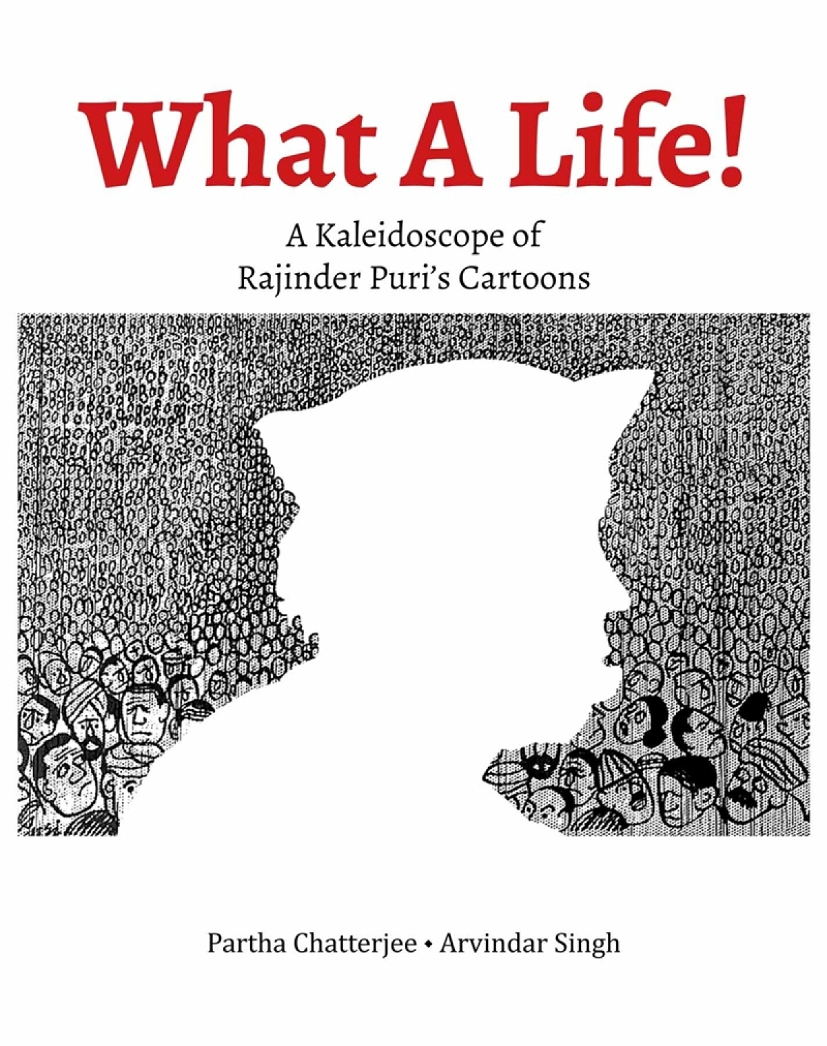 What a Life! A Kaleidoscope of Rajinder Puri's Cartoons by Partha Chatterjee, Arvindar Singh- Review