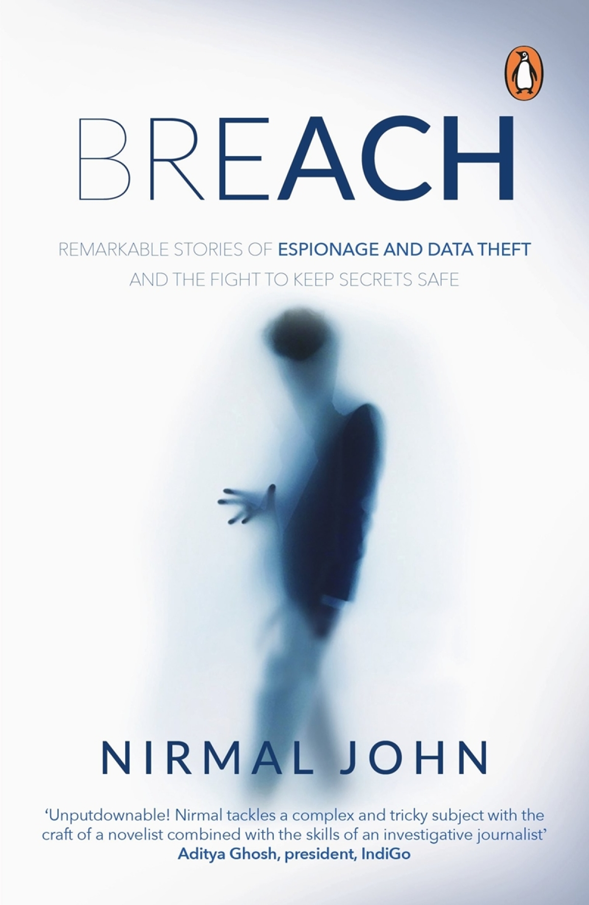 Breach: Remarkable Stories of Espionage and Data Theft and the Fight to Keep Secrets Safe by Nirmal John-Review