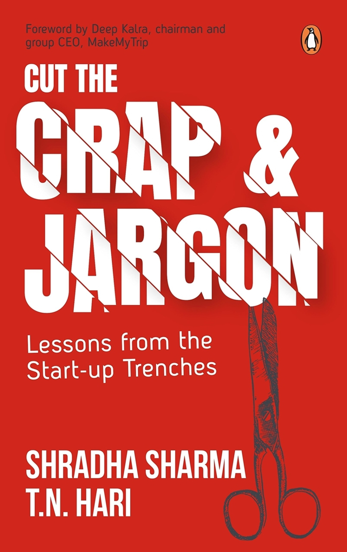 Cut the Crap and Jargon: Lessons from the Start-up Trenches by Shradha Sharma and and T N Hari- Review
