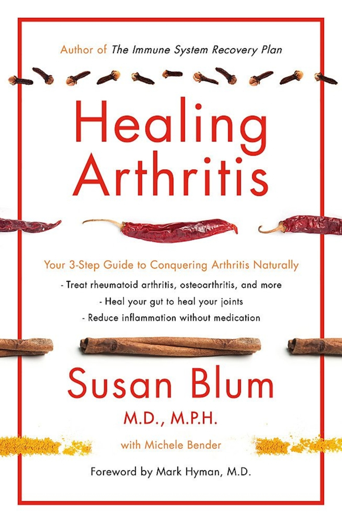 Healing Arthritis: Your 3-Step Guide to Conquering Arthritis Naturally by Susan Blum-Review