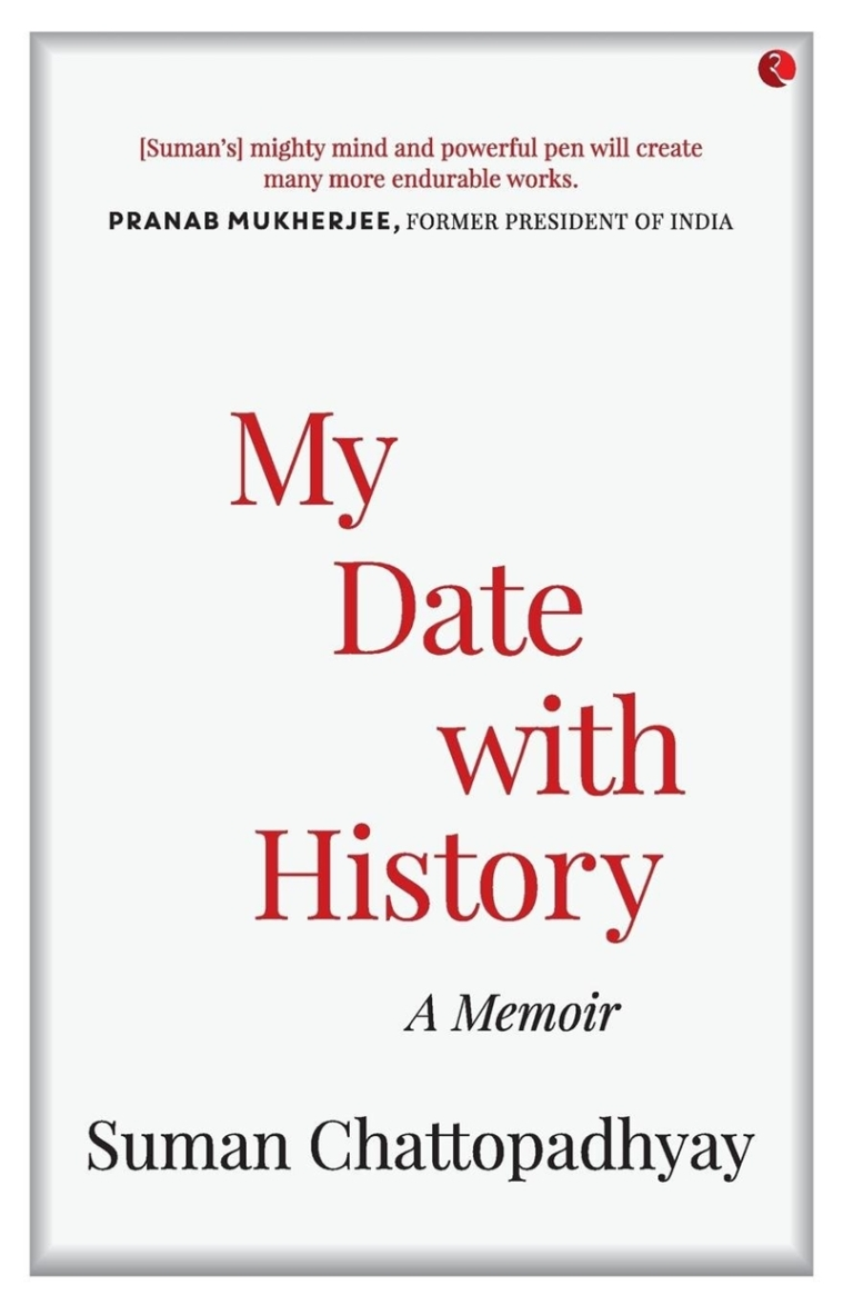 My Date with History: A Memoir by Suman Chattopadhyay- Review