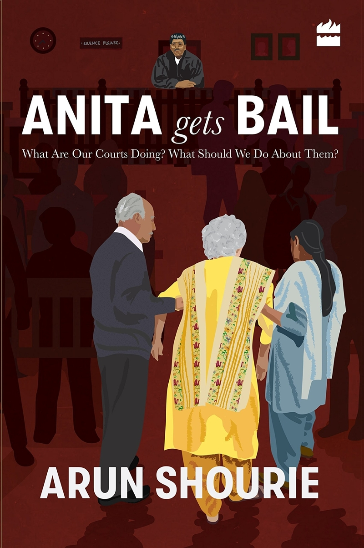 Anita Gets Bail: What Are Our Courts Doing? What Should We Do About Them? by Arun Shourie- Review