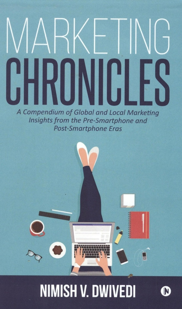 Nimish Dwivedi's  book 'Marketing Chronicles' popular amongst  business students and  marketing professionals alike