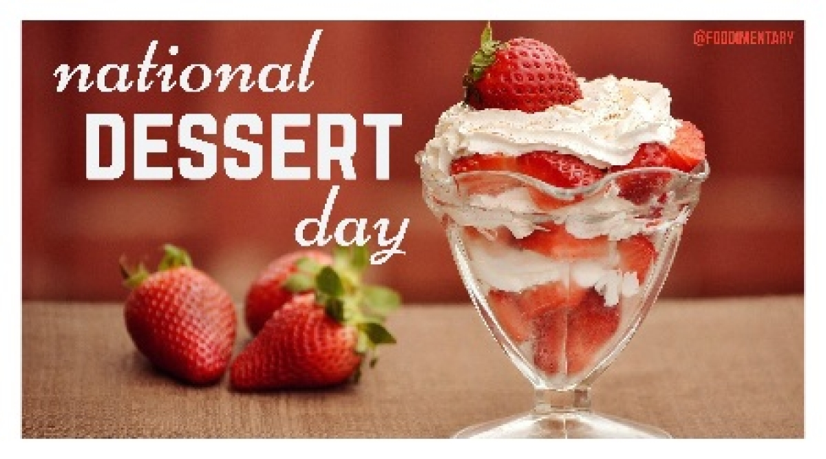 National dessert day today: Sweets make sweeter memories