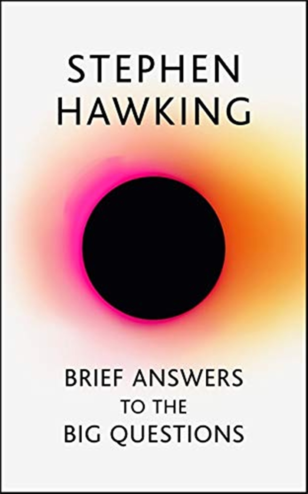 Brief Answers To The Big Questions by Stephen Hawking: Review