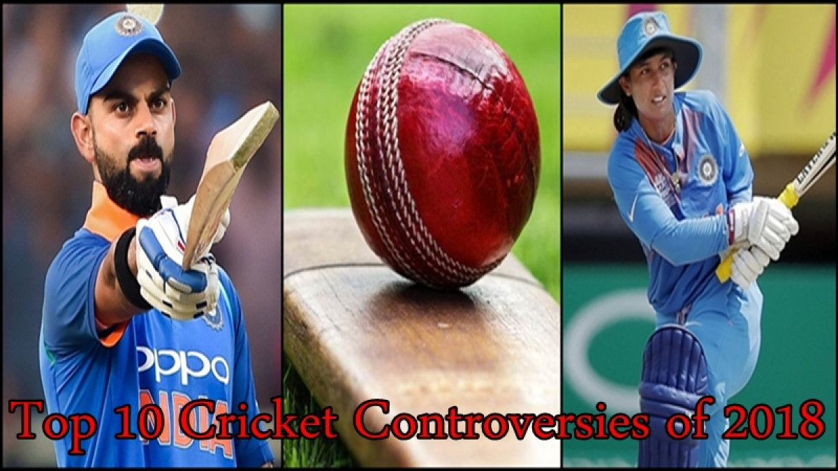 Top 10 Cricket Controversies of 2018! From Sandpaper gate to Mithali-Powar tussle