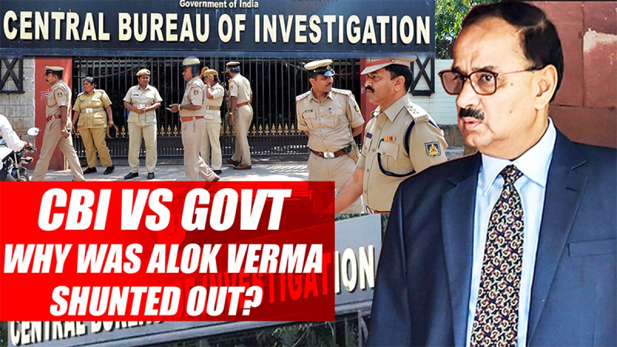 CBI VS Govt: Why Was Alok Verma Shunted Out?