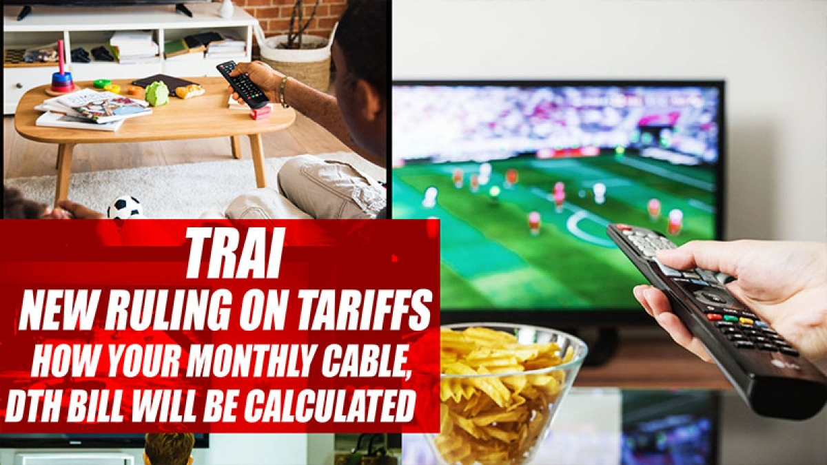 TRAI New Ruling On Tariffs, How Your Monthly Cable, DTH Bill Will Be Calculated