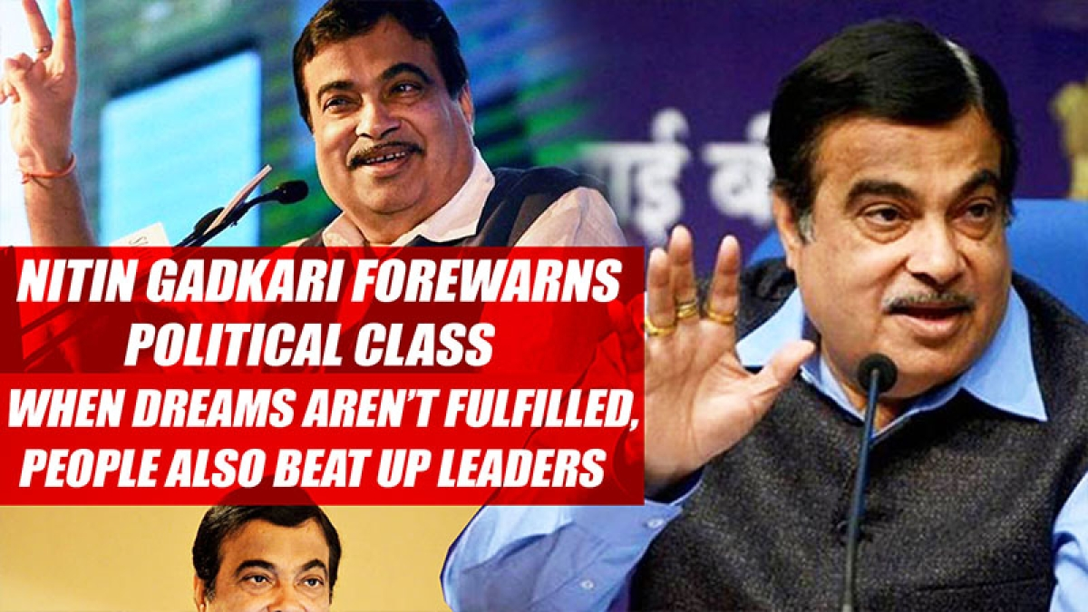 Nitin Gadkari Forewarns Political Class: When Dreams Aren't Fulfilled, People Also Beat Up Leaders