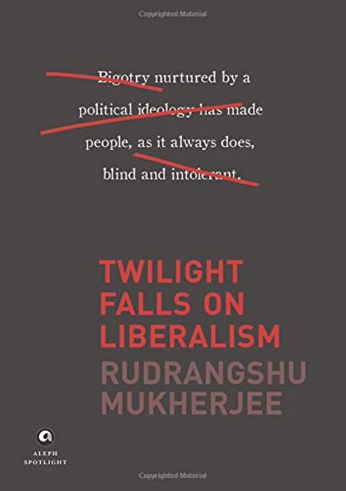 Twilight falls on liberalism by Rudrangshu Mukherjee: Review