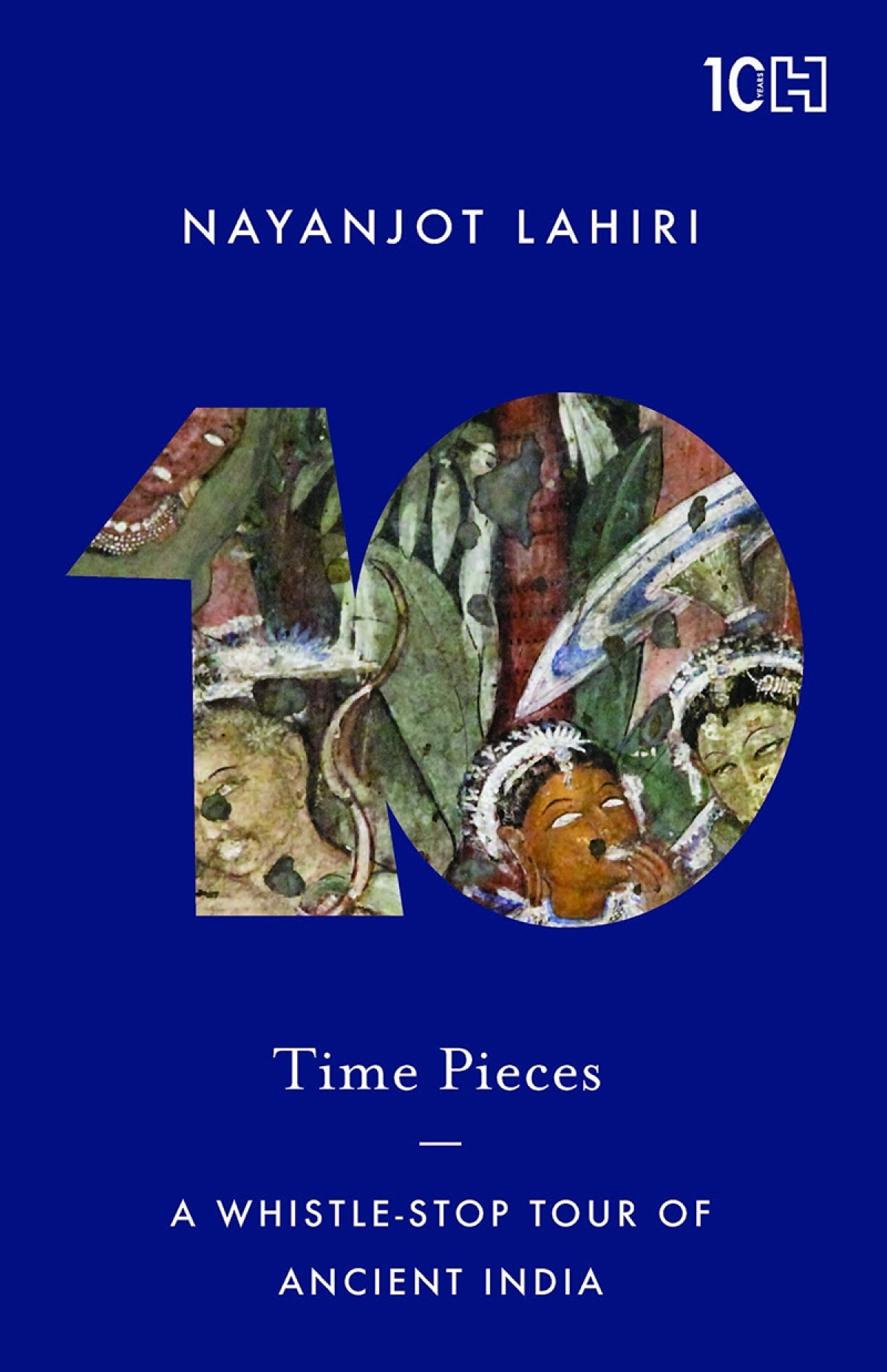Time Pieces: A Whistle-Stop Tour of Ancient India by Nayanjot Lahiri- Review
