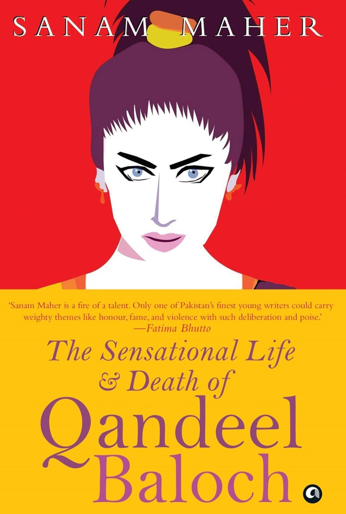The Sensational Life & Death of Qandeel Baloch by Sanam Maher – Review