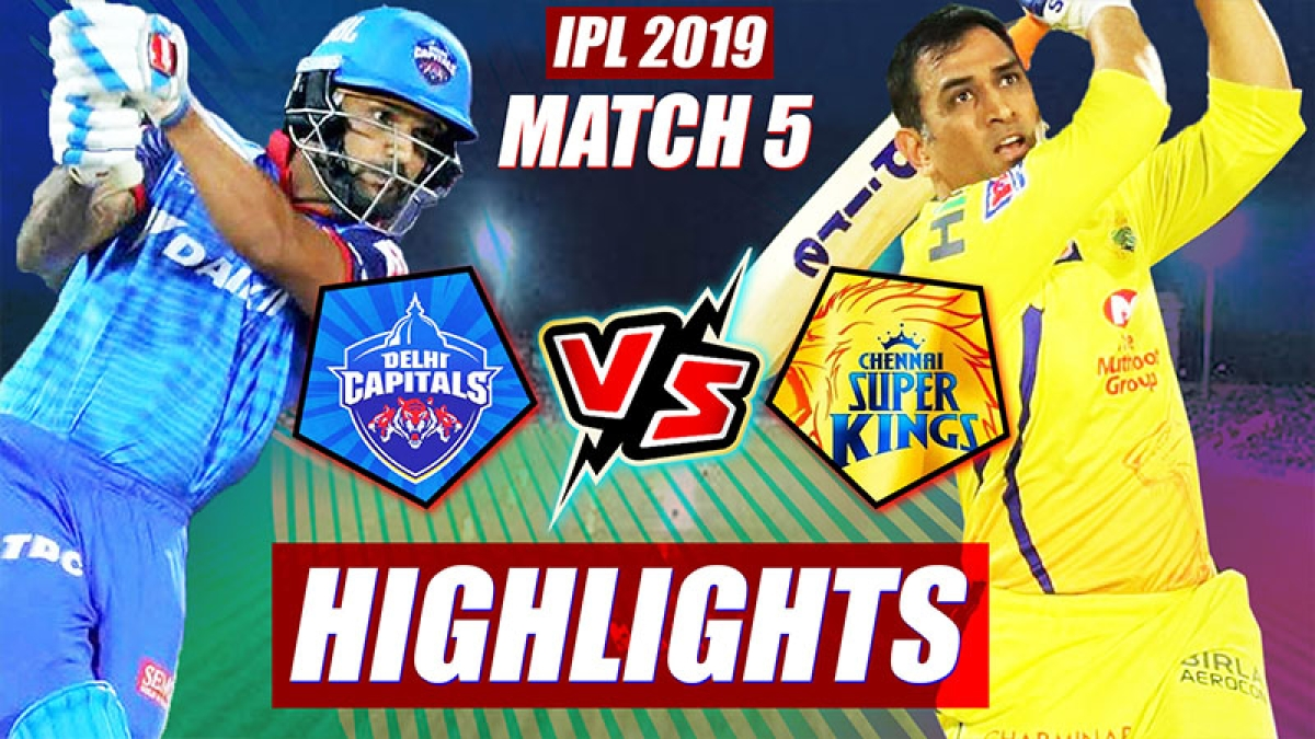 IPL 2019 Match 5 DC vs CSK Highlights