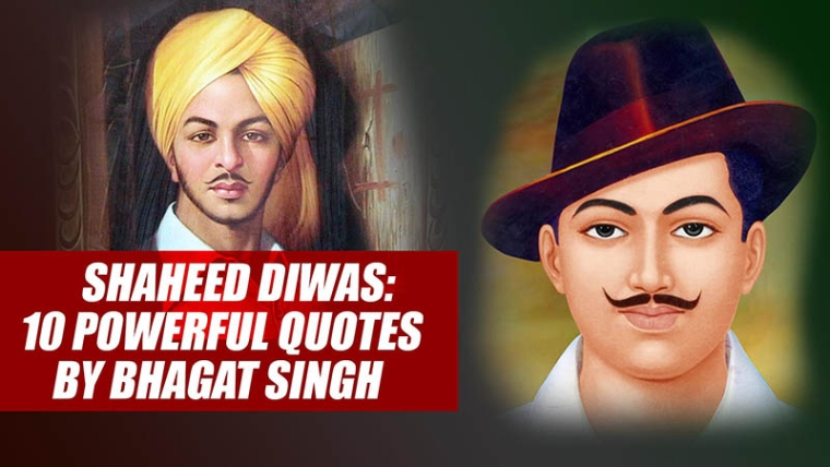 Shaheed Diwas: 10 powerful quotes by Bhagat Singh