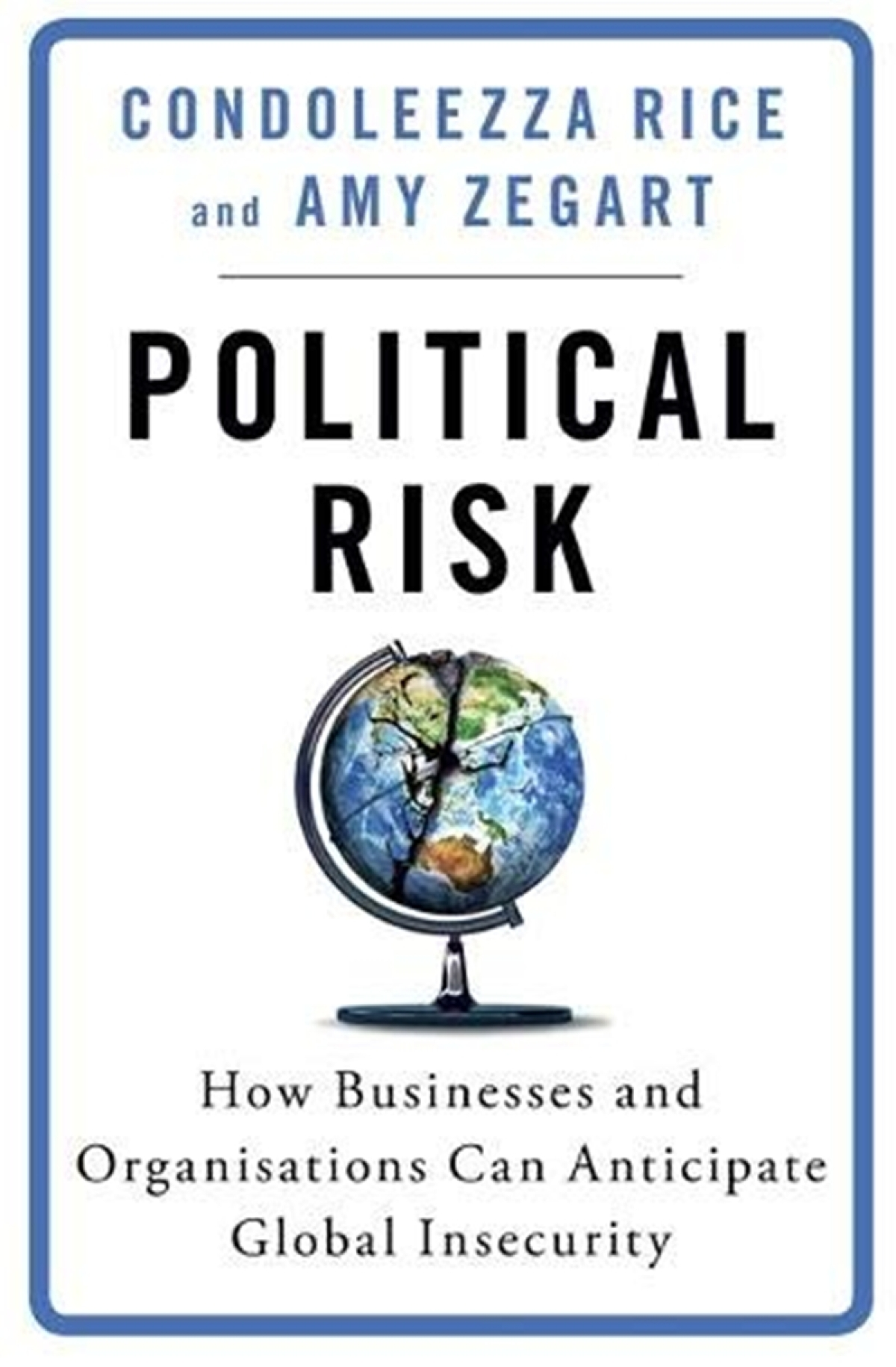 Political Risk by Condoleezza Rice & Amy Zegart: Review