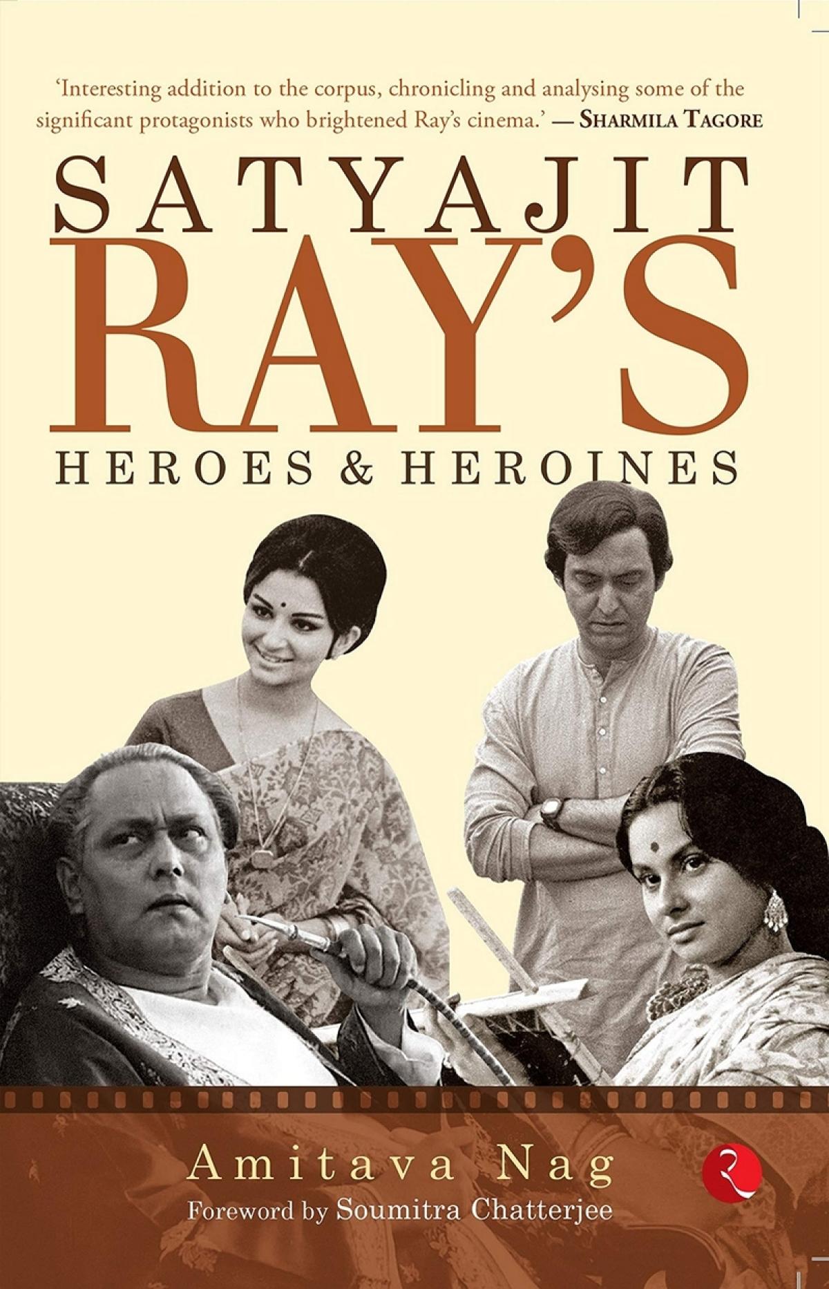 Satyajit Ray's Heroes and Heroines by Amitava Nag: Review