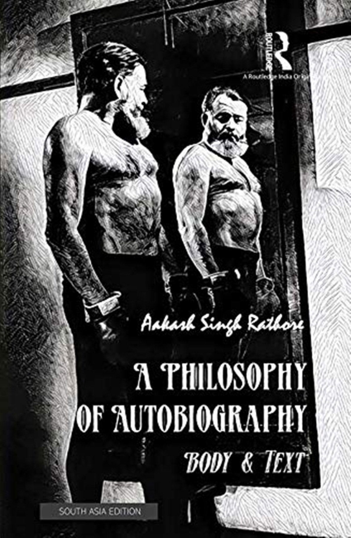 A Philosophy of Autobiography, Body and Text by Aakash Singh Rathore: Review