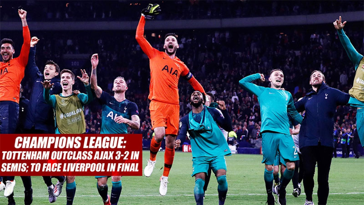 Champions League: Tottenham Outclass Ajax 3-2 In Semis; To Face Liverpool In Final