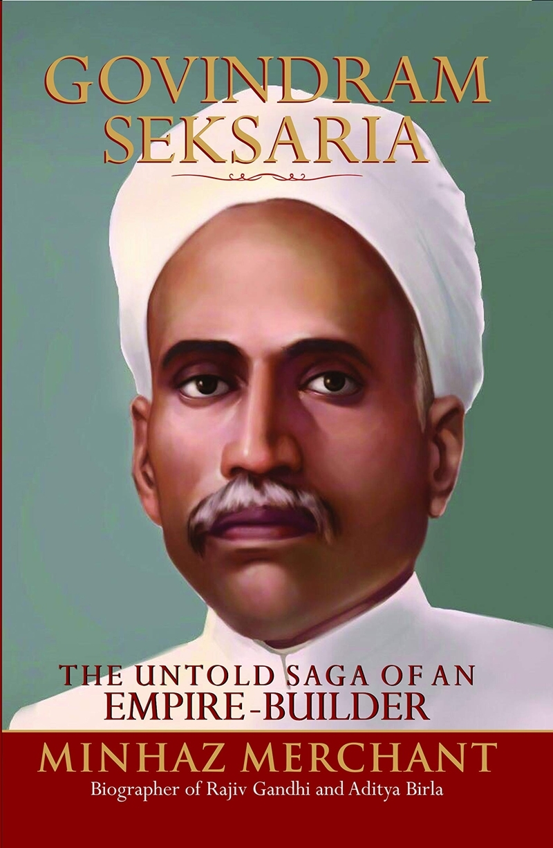Book Review- Govindram Seksaria: The Untold Saga of an Emipre-Builder