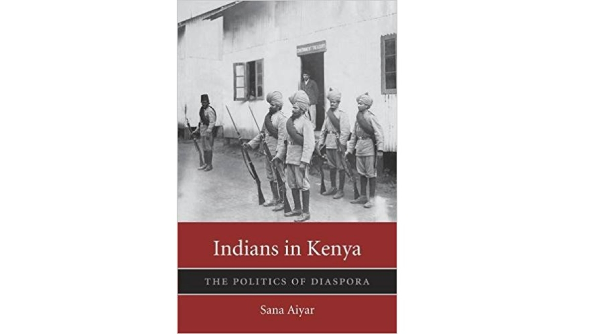 Sana Aiyar book: Indians in Kenya: The Politics of Diaspora