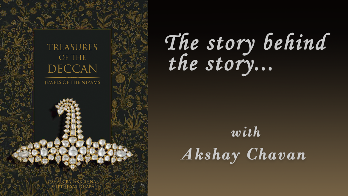 The story behind the story of the 'Treasures of the Deccan'