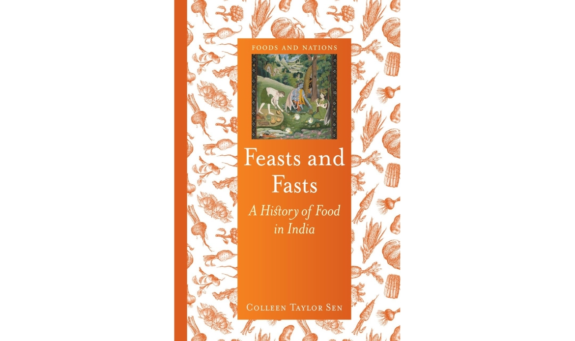 Colleen Taylor Sen's book <i>Feasts And Fasts: The History of Food in India </i>