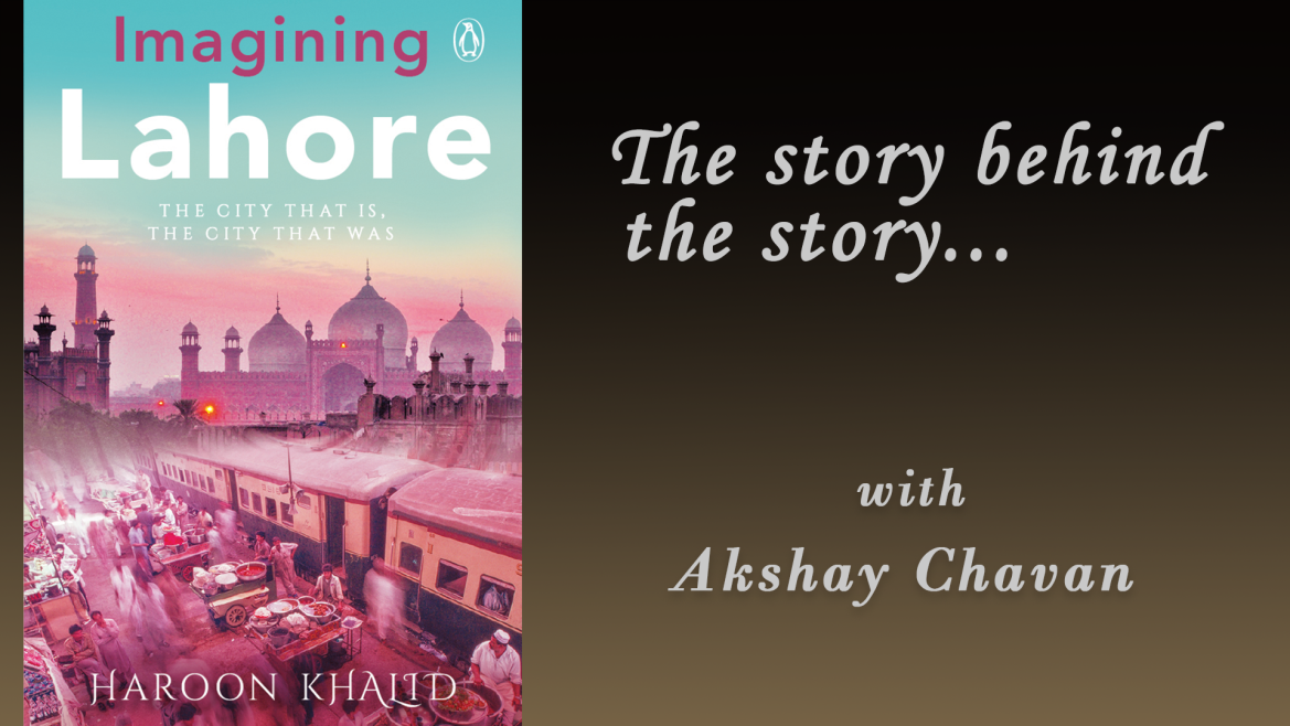 The story behind the story of 'Imagining Lahore'