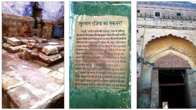 Razia Sultan's tomb in Delhi; Razia Fort in Bathinda