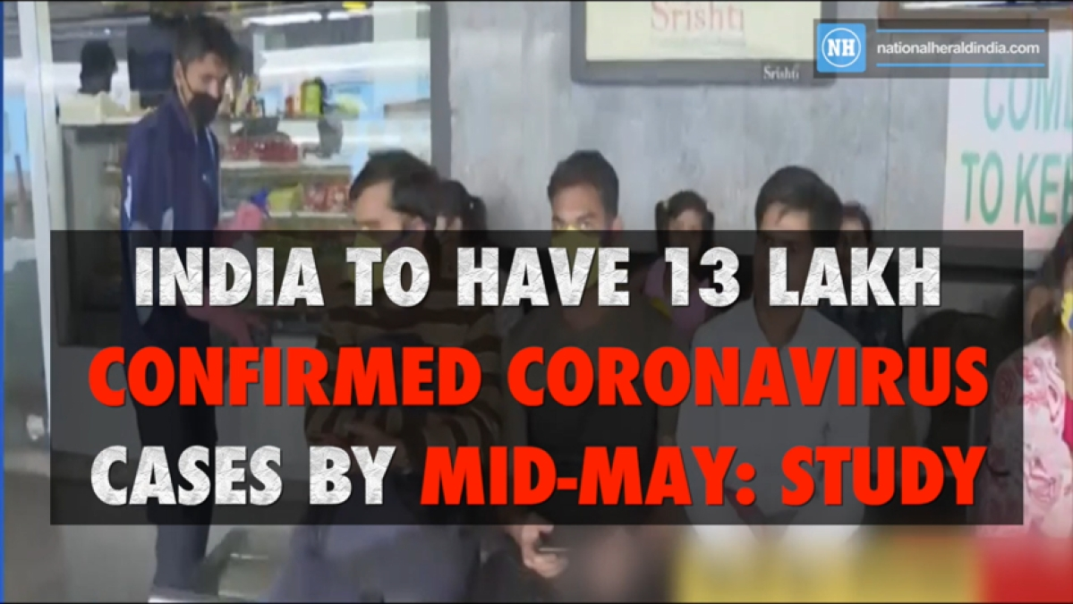 India to have 13 lakh confirmed Coronavirus cases by mid-May: Study