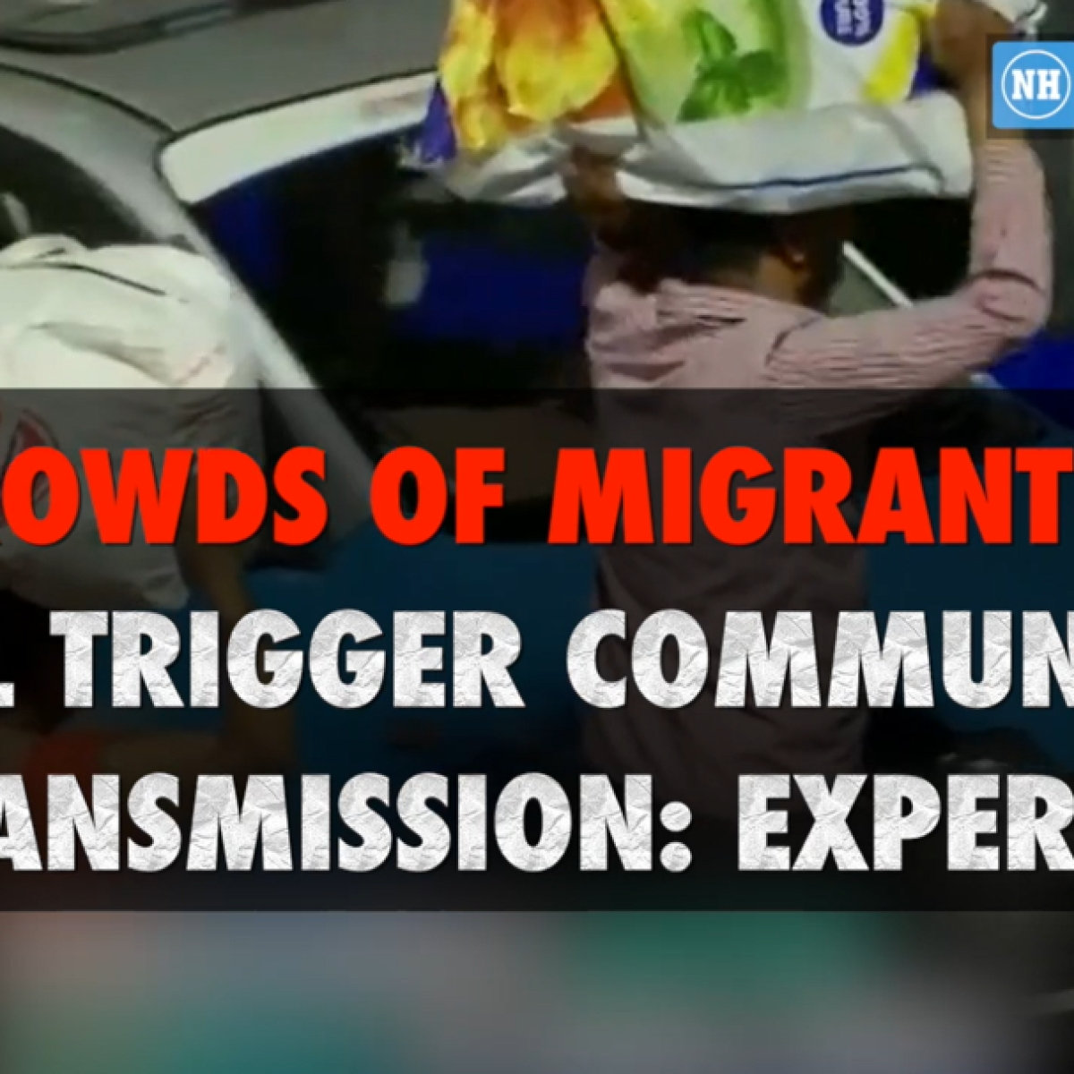 Crowds of migrants will trigger community transmission: Experts