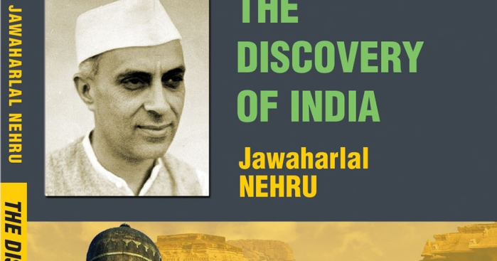nehrus discovery of india Nehru was a prolific writer in english and wrote a number of books, such as the discovery of india, glimpses of world history, and his autobiography.